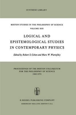 Logical and Epistemological Studies in Contemporary Physics - Boston Studies in the Philosophy and History of Science 13 (Hardback)