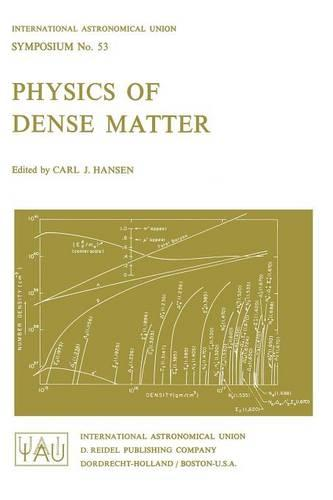 Physics of Dense Matter - International Astronomical Union Symposia 53 (Paperback)