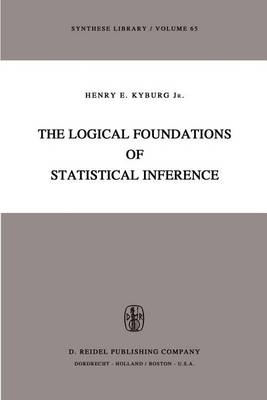 The Logical Foundations of Statistical Inference - Synthese Library 65 (Paperback)