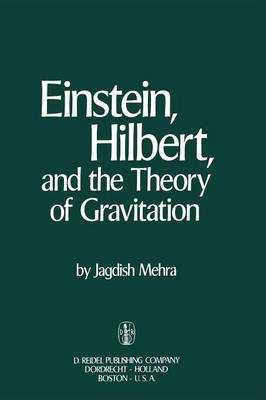 Einstein, Hilbert, and The Theory of Gravitation: Historical Origins of General Relativity Theory (Paperback)