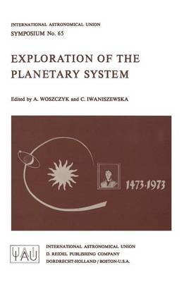 Exploration of the Planetary System - International Astronomical Union Symposia 65 (Paperback)