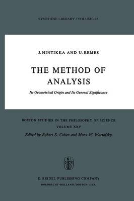 The Method of Analysis: Its Geometrical Origin and Its General Significance - Boston Studies in the Philosophy and History of Science 25 (Paperback)