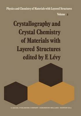 Crystallography and Crystal Chemistry of Materials with Layered Structures - Physics and Chemistry of Materials with A 2 (Hardback)