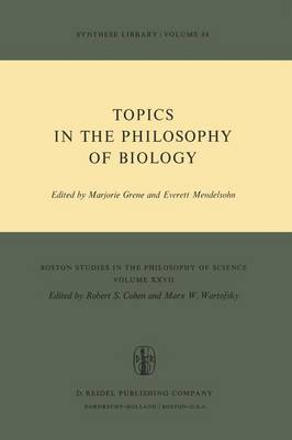Topics in the Philosophy of Biology - Boston Studies in the Philosophy and History of Science 27 (Paperback)