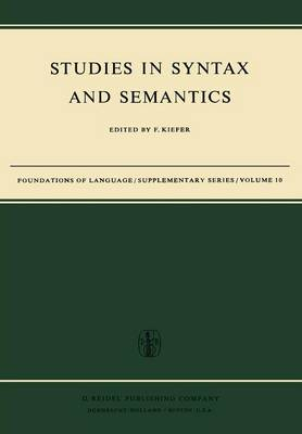 Studies in Syntax and Semantics - Foundations of Language Supplementary Series 10 (Paperback)