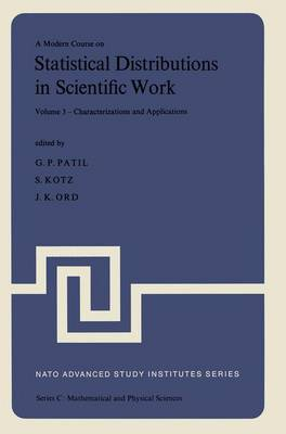 A A Modern Course on Statistical Distributions in Scientific Work: A Modern Course on Statistical Distributions in Scientific Work Models and Structures v. 1 - NATO Science Series C 17 (Hardback)