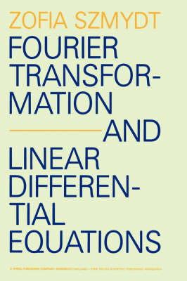 Fourier Transformation and Linear Differential Equations (Hardback)