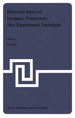 Electronic States of Inorganic Compounds: New Experimental Techniques: Lectures Presented at the NATO Advanced Study Institute held at the Inorganic Chemistry Laboratory and St. John's College, Oxford, 8-18 September 1974 - NATO Science Series C 20 (Hardback)