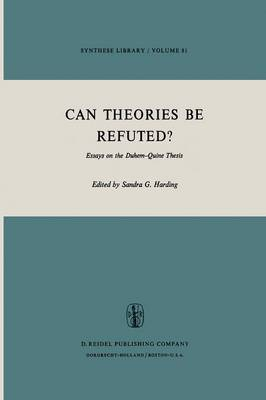 Can Theories be Refuted?: Essays on the Duhem-Quine Thesis - Synthese Library 81 (Paperback)