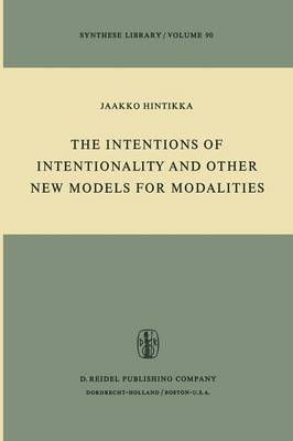 The Intentions of Intentionality and Other New Models for Modalities - Synthese Library 90 (Paperback)