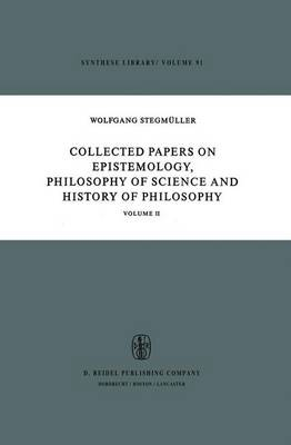 Collected Papers on Epistemology, Philosophy of Science and History of Philosophy: Volume II - Synthese Library 91 (Hardback)