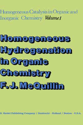 Homogeneous Hydrogenation in Organic Chemistry - Catalysis by Metal Complexes 1 (Hardback)
