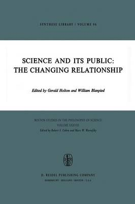 Science and Its Public: The Changing Relationship - Boston Studies in the Philosophy and History of Science 33 (Paperback)