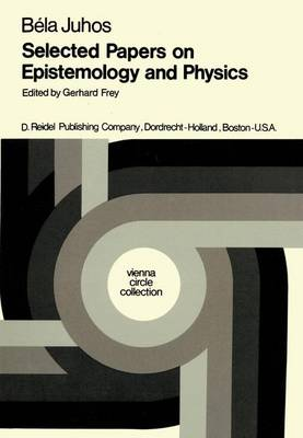 Selected Papers on Epistemology and Physics - Vienna Circle Collection 7 (Hardback)