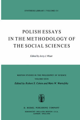 Polish Essays in the Methodology of the Social Sciences - Boston Studies in the Philosophy and History of Science 29 (Hardback)