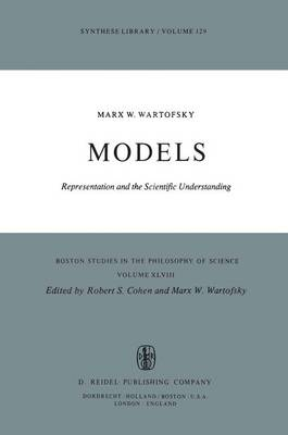 Models: Representation and the Scientific Understanding - Boston Studies in the Philosophy and History of Science 48 (Hardback)