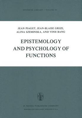 Epistemology and Psychology of Functions - Synthese Library v. 83 (Hardback)