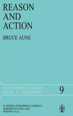 Reason and Action - Philosophical Studies Series 9 (Hardback)