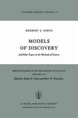 Models of Discovery: And Other Topics in the Methods of Science - Boston Studies in the Philosophy and History of Science v. 54 (Hardback)
