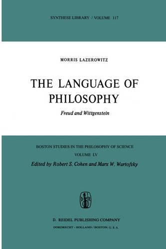 The Language of Philosophy: Freud and Wittgenstein - Boston Studies in the Philosophy and History of Science 55 (Hardback)