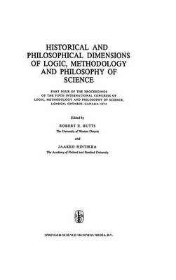 Historical and Philosophical Dimensions of Logic, Methodology and Philosophy of Science: Part Four of the Proceedings of the Fifth International Congress of Logic, Methodology and Philosophy of Science, London, Ontario, Canada-1975 - The Western Ontario Series in Philosophy of Science 12 (Hardback)