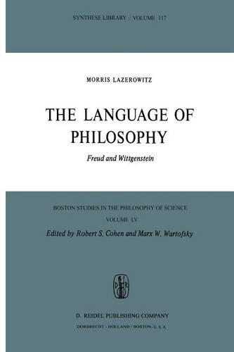 The Language of Philosophy: Freud and Wittgenstein - Boston Studies in the Philosophy and History of Science 55 (Paperback)