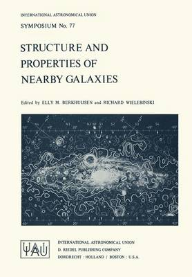 Structure and Properties of Nearby Galaxies - International Astronomical Union Symposia (Closed) v. 77 (Hardback)
