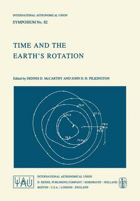 Time and the Earth's Rotation - International Astronomical Union Symposia 82 (Hardback)