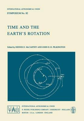 Time and the Earth's Rotation - International Astronomical Union Symposia 82 (Paperback)