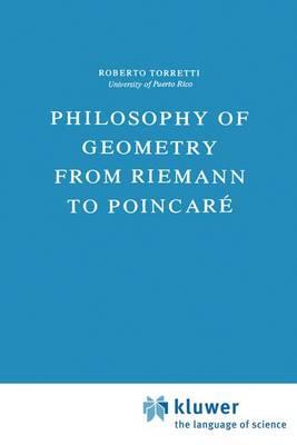 Philosophy of Geometry from Riemann to Poincare - Episteme 7 (Hardback)