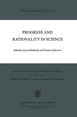 Progress and Rationality in Science - Boston Studies in the Philosophy and History of Science 58 (Paperback)
