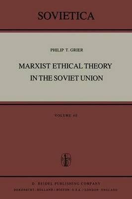 Marxist Ethical Theory in the Soviet Union - Sovietica 40 (Hardback)