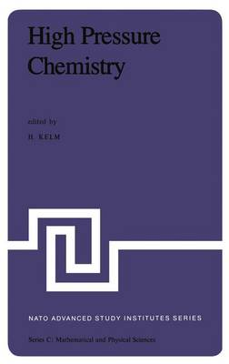 High Pressure Chemistry: Proceedings of the NATO Advanced Study Institute held in Corfu, Greece, September 24 - October 8, 1977 - NATO Science Series C 41 (Hardback)