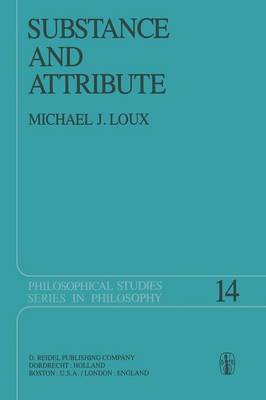 Substance and Attribute: A Study in Ontology - Philosophical Studies Series 14 (Paperback)