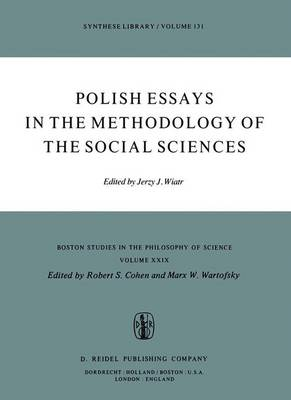 Polish Essays in the Methodology of the Social Sciences - Boston Studies in the Philosophy and History of Science 29 (Paperback)