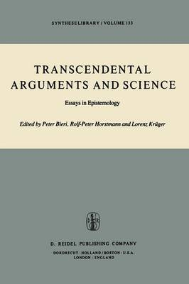 Transcendental Arguments and Science: Essays in Epistemology - Synthese Library 133 (Paperback)