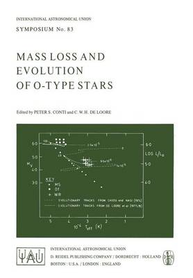 Mass Loss and Evolution of O-Type Stars - International Astronomical Union Symposia 83 (Paperback)