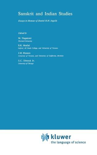 Sanskrit and Indian Studies: Essays in Honour of Daniel H.H. Ingalls - Studies of Classical India 2 (Hardback)