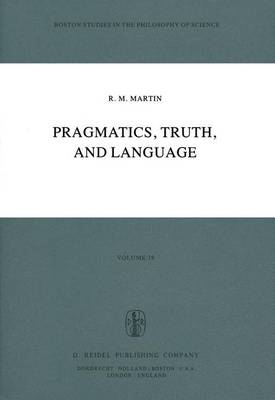 Pragmatics, Truth, and Language - Boston Studies in the Philosophy and History of Science 38 (Hardback)