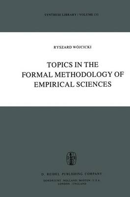 Topics in the Formal Methodology of Empirical Sciences - Synthese Library 135 (Hardback)