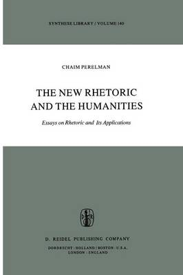 The New Rhetoric and the Humanities: Essays on Rhetoric and its Applications - Synthese Library 140 (Paperback)