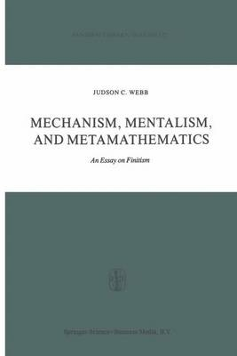 Mechanism, Mentalism and Metamathematics: An Essay on Finitism - Synthese Library 137 (Hardback)