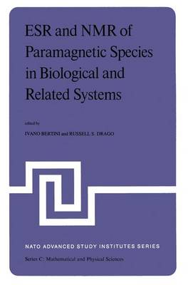 ESR and NMR of Paramagnetic Species in Biological and Related Systems: Proceedings of the NATO Advanced Study Institute held at Acquafredda di Maratea, Italy, June 3-15,1979 - NATO Science Series C 52 (Hardback)
