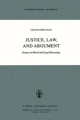 Justice, Law and Argument: Essays on Moral and Legal Reasoning - Synthese Library 142 (Hardback)
