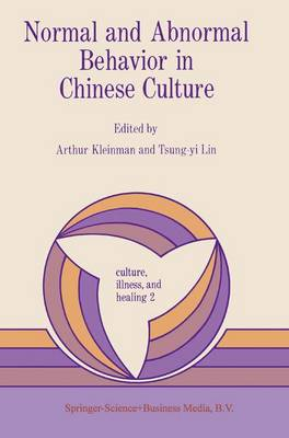 Normal and Abnormal Behavior in Chinese Culture - Culture, Illness and Healing 2 (Hardback)