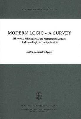 Modern Logic - A Survey: Historical, Philosophical and Mathematical Aspects of Modern Logic and its Applications - Synthese Library 149 (Hardback)
