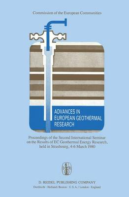 Advances in European Geothermal Research: Proceedings of the Second International Seminar on the Results of EC Geothermal Energy Research, held in Strasbourg, 4-6 March 1980 (Hardback)