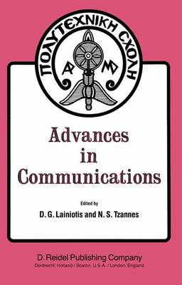 Advances in Communications: Volume I of a selection of papers from INFO II, the Second International Conference on Information Sciences and Systems, University of Patras, Greece, July 9-14, 1979 (Hardback)