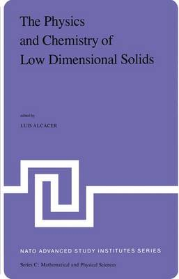 The Physics and Chemistry of Low Dimensional Solids: Proceedings of the NATO Advanced Study Institute held at Tomar, Potugal, August 26 - September 7,1979 - NATO Science Series C 56 (Hardback)