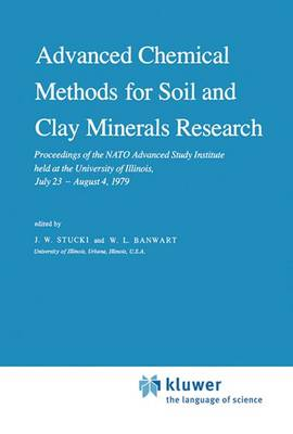 Advanced Chemical Methods for Soil and Clay Minerals Research: Proceedings of the NATO Advanced Study Institute held at the University of Illinois, July 23 - August 4, 1979 - NATO Science Series C 63 (Hardback)